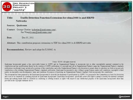 Page 1 Title: Traffic Detection Function Extensions for cdma2000 1x and HRPD Networks Sources: Qualcomm Contact: George Cherian