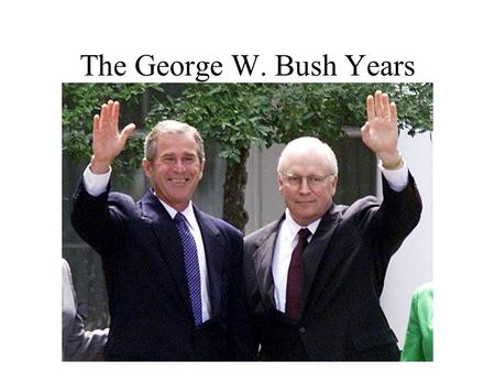 The George W. Bush Years. I. The 2000 Election A.Al Gore received more votes than Bush, but Bush won in the electoral college granting him the victory.