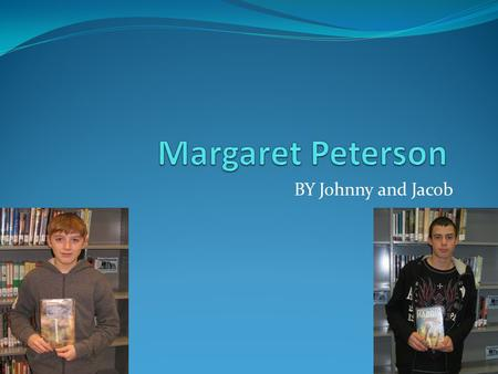 BY Johnny and Jacob. Biographical Information Margaret Peterson birthdate is April 9, 1964 in Ohio. Margaret has a husband and children in school. Margaret.
