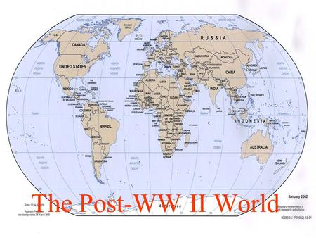 The Post-WW II World. After the War…. United States England France Italy Germany Japan Soviet Union China.