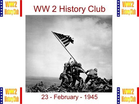 1 WW 2 History Club 23 - February - 1945. 2 Meeting Agenda 1.Administration Introductions Club Rules Pittsburgh at the Villages Change in Email Policy.