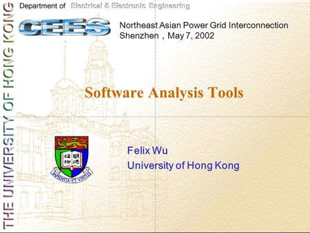 Software Analysis Tools Felix Wu University of Hong Kong Northeast Asian Power Grid Interconnection Shenzhen , May 7, 2002.