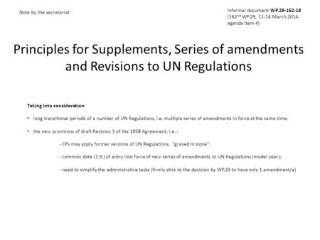 Principles for Supplements, Series of amendments and Revisions to UN Regulations Note by the secretariat Taking into consideration: long transitional periods.