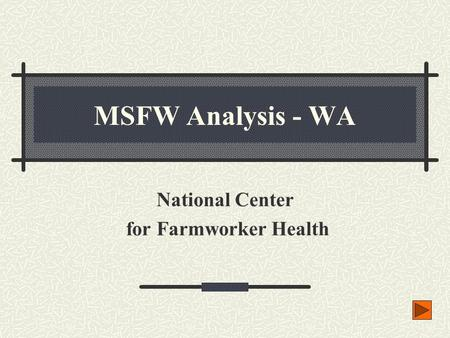 MSFW Analysis - WA National Center for Farmworker Health.