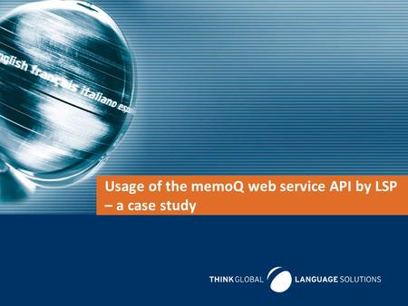 Usage of the memoQ web service API by LSP – a case study.