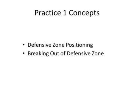 Practice 1 Concepts Defensive Zone Positioning