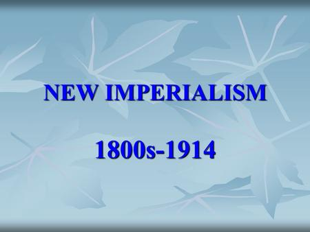 NEW IMPERIALISM 1800s-1914. MOTIVES 1. 1. POLITICAL   Gain Power   Compete to expand territory   Use and show-off military force   Gain prestige.