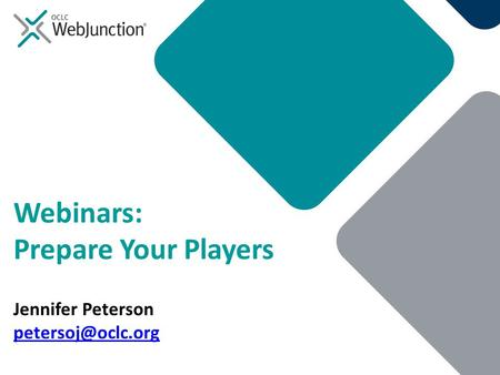 Webinars: Prepare Your Players Jennifer Peterson