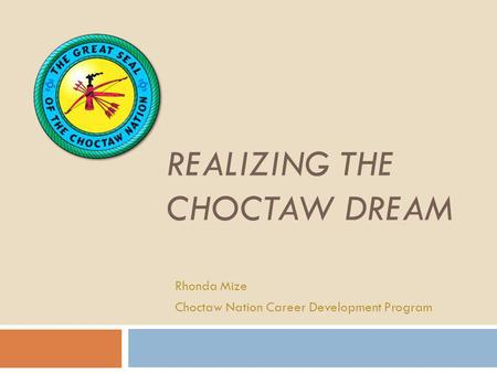 Realizing the Choctaw Dream