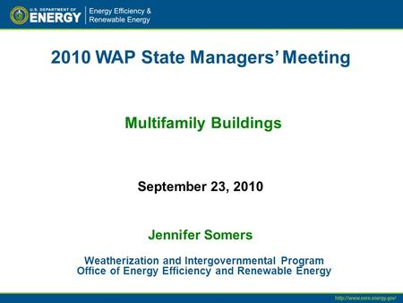2010 WAP State Managers' Meeting Multifamily Buildings Weatherization and Intergovernmental Program Office of Energy Efficiency and Renewable Energy September.