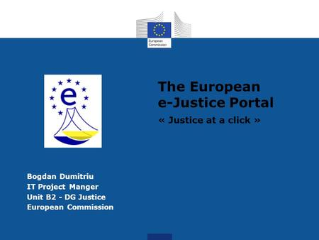 The European e-Justice Portal « Justice at a click »