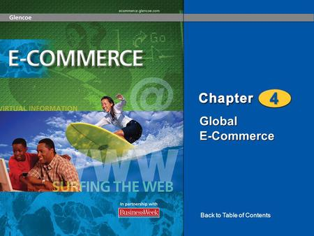 Global E-Commerce Back to Table of Contents. Going Global The Impact of E-Commerce on International Trade 2 Global E-Commerce Section 4-1 Section 4-2.