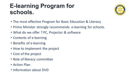 E-learning Program for schools. The most effective Program for Basic Education & Literacy Prime Minister strongly recommends e-learning for schools. What.