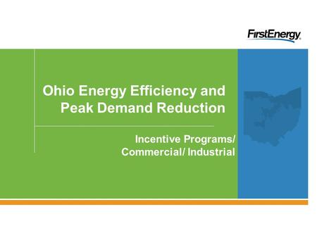 Ohio Energy Efficiency and Peak Demand Reduction Incentive Programs/ Commercial/ Industrial.