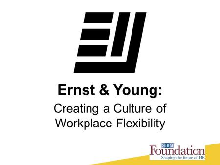 Creating a Culture of Workplace Flexibility