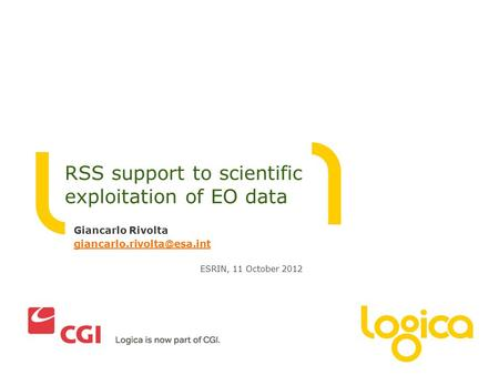 Giancarlo Rivolta ESRIN, 11 October 2012 RSS support to scientific exploitation of EO data.