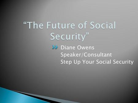 Diane Owens Speaker/Consultant Step Up Your Social Security.