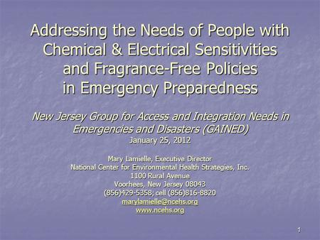 1 Addressing the Needs of People with Chemical & Electrical Sensitivities and Fragrance-Free Policies in Emergency Preparedness New Jersey Group for Access.