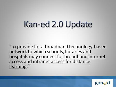 """to provide for a broadband technology-based network to which schools, libraries and hospitals may connect for broadband internet access and intranet access."