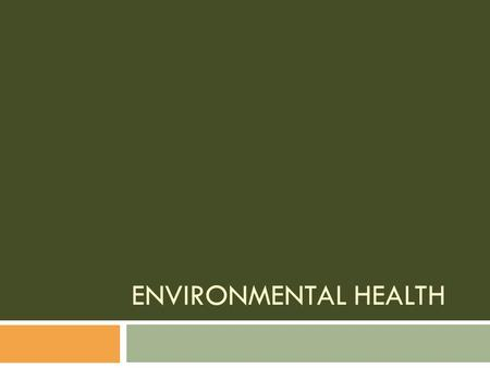 ENVIRONMENTAL HEALTH. Conservation  Protection, preservation, and careful management of natural resources.  Ways to conserve:  Water?  Energy?  Resources?
