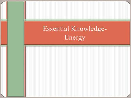 Essential Knowledge- Energy. Learning Objectives 2.1 The student is able to explain how biological systems use free energy based on empirical data that.