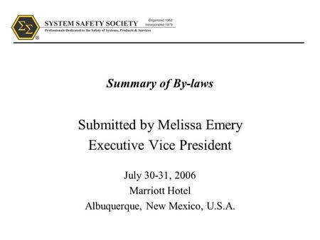 Summary of By-laws Submitted by Melissa Emery Executive Vice President July 30-31, 2006 Marriott Hotel Albuquerque, New Mexico, U.S.A.