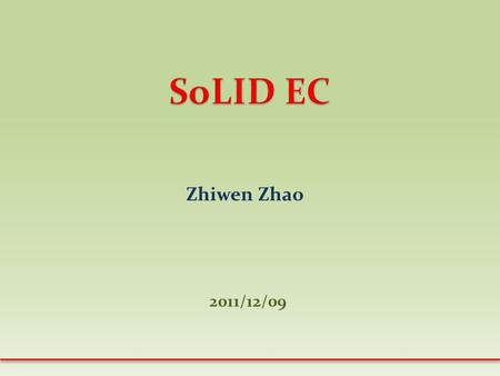Zhiwen Zhao 2011/12/09. Outline  Configuration  Requirements  Calorimeter design  Beam Test plan  Help we need 1.