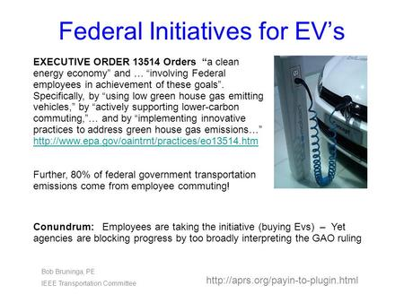 Federal Initiatives for EV's Conundrum: Employees are taking the initiative (buying Evs) – Yet agencies are blocking progress by too broadly interpreting.