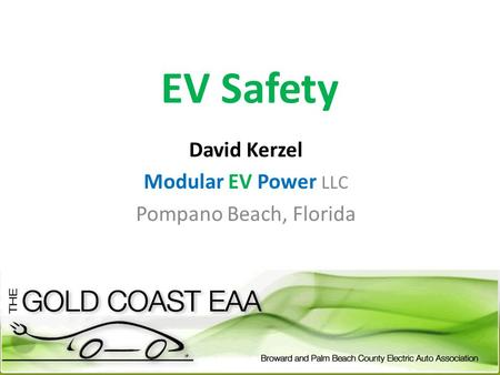 EV Safety David Kerzel Modular EV Power LLC Pompano Beach, Florida.