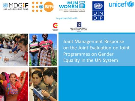 Joint Management Response on the Joint Evaluation on Joint Programmes on Gender Equality in the UN System.