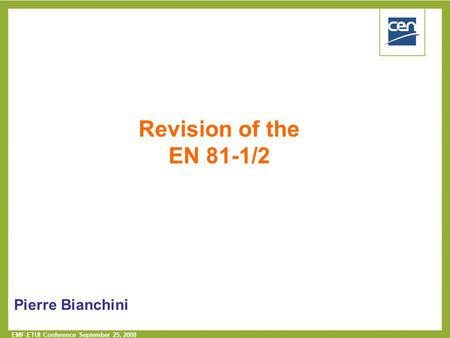 Revision of the EN 81-1/2 Pierre Bianchini.