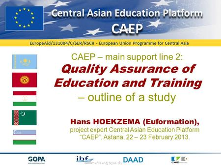 EuropeAid/131004/C/SER/RSCR - European Union Programme for Central Asia www.gopa.de CAEP – main support line 2: Quality Assurance of Education and Training.