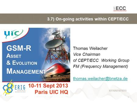 3.7) On-going activities within CEPT/ECC Thomas Weilacher Vice Chairman of CEPT/ECC Working Group FM (Frequency Management)