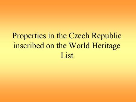 Properties in the Czech Republic inscribed on the World Heritage List.