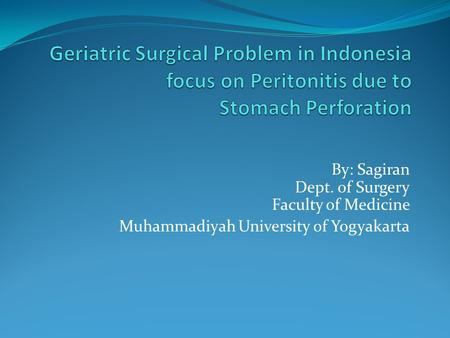By: Sagiran Dept. of Surgery Faculty of Medicine Muhammadiyah University of Yogyakarta.