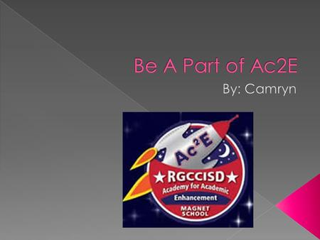 YYou should join Ac2E because of the fun activities we do. TThe Ac2E Academy is a wonderful school with so much to offer. YYou will meet so many.