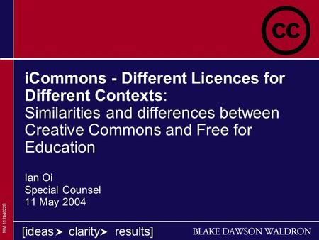 1 1 1 [ideas clarity results] iCommons - Different Licences for Different Contexts: Similarities and differences between Creative Commons and Free for.