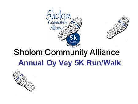 Sholom Community Alliance Annual Oy Vey 5K Run/Walk.