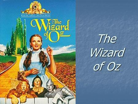 The Wizard of Oz. Language Preview – you do not need to take notes yet Preview – you do not need to take notes yet We need to understand the following.