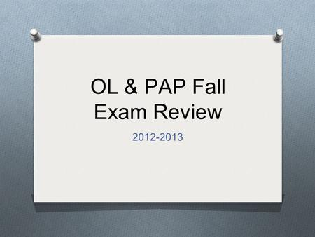 OL & PAP Fall Exam Review 2012-2013. 2 Density 3 Measuring Length…  Tool: Ruler  Unit: Meters (centimeter, millimeter)  Length of lines:  Small: