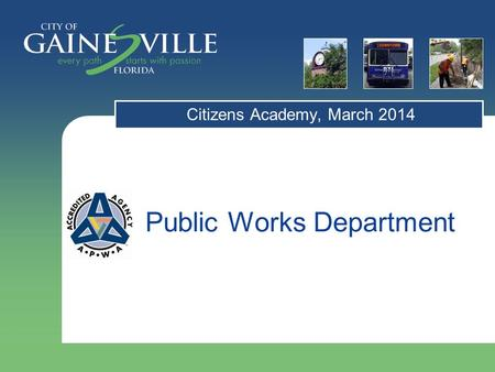Public Works Department Citizens Academy, March 2014.