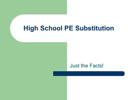 High School PE Substitution Just the Facts!. And, In Ohio Ohio is one of only 13 states that allows a complete Physical Education exemption policy.