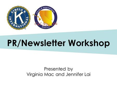 PR/Newsletter Workshop Presented by Virginia Mac and Jennifer Lai.