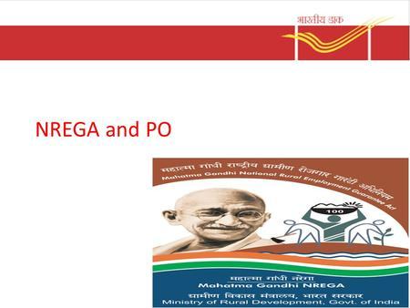 NREGA and PO. Objective of MGNREGA To provide livelihood to rural household through – Guaranteed wage employment of 100 days in a financial year – Adult.