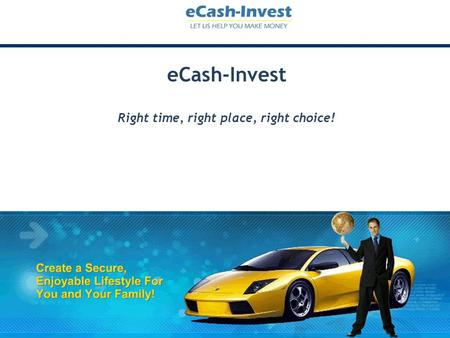 ECash-Invest Right time, right place, right choice!