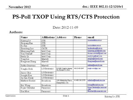 Submission doc.: IEEE 802.11-12/1310r1 PS-Poll TXOP Using RTS/CTS Protection Date: 2012-11-09 Kaiying Lv, ZTE Slide 1 Authors: November 2012.