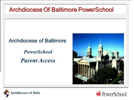Archdiocese of Baltimore Archdiocese Of Baltimore PowerSchool Archdiocese of Baltimore PowerSchool Parent Access.