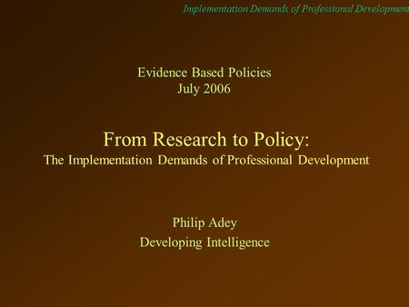Implementation Demands of Professional Development From Research to Policy: The Implementation Demands of Professional Development Evidence Based Policies.