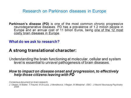 Parkinson's disease (PD) is one of the most common chronic progressive neurodegenerative diseases. PD has a prevalence of 1.2 million people in Europe.