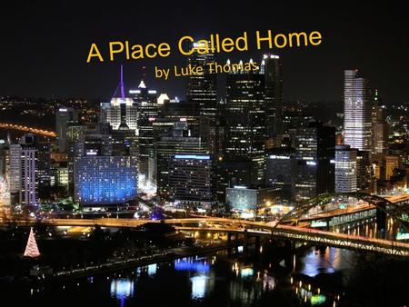 A Place Called Home by Luke Thomas. When I was young, my mom and I moved a lot. I didn't like it because I could never keep any of my friends. This.